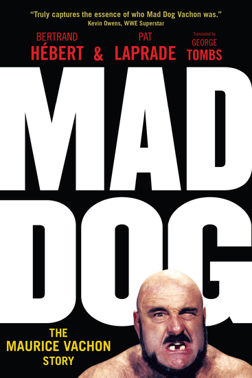 Mad Dog - The Maurice Vachon Story - cover