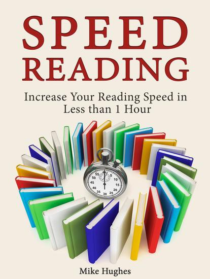 Speed Reading: Increase Your Reading Speed in Less than 1 Hour - cover