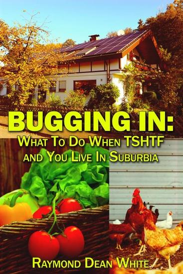Bugging In: What To Do When TSHTF and You Live In Suburbia - cover