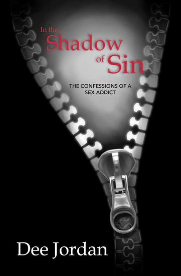 In the Shadow of Sin: The Confessions of a Sex Addict - cover