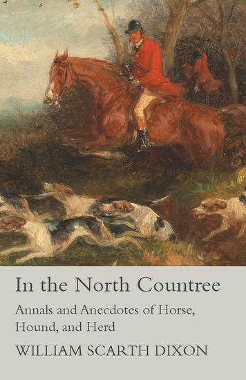 In the North Countree - Annals and Anecdotes of Horse Hound and Herd - cover