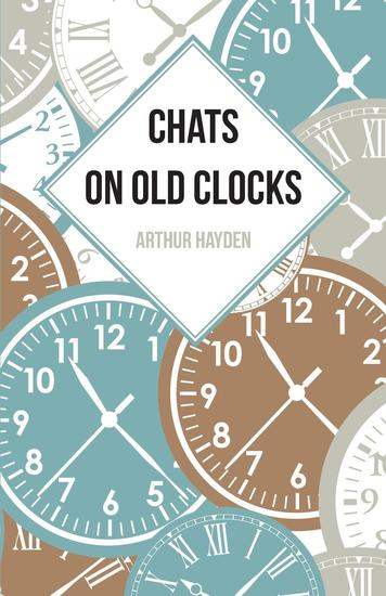 Chats on Old Clocks - cover