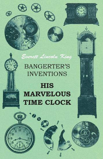 Bangerter's Inventions His Marvelous Time Clock - cover