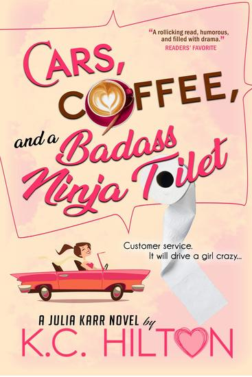 Cars Coffee and a Badass Ninja Toilet - Julia Karr - cover