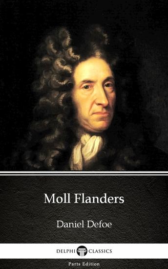 Moll Flanders by Daniel Defoe - Delphi Classics (Illustrated) - cover