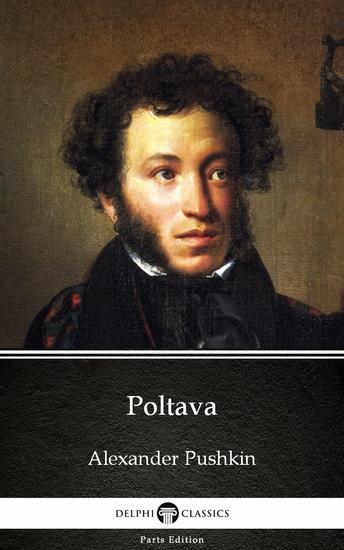 Poltava by Alexander Pushkin - Delphi Classics (Illustrated) - cover
