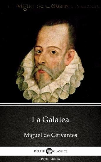 La Galatea by Miguel de Cervantes - Delphi Classics (Illustrated) - cover