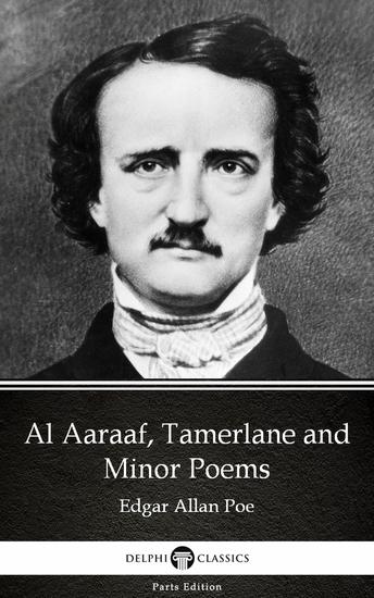 Al Aaraaf Tamerlane and Minor Poems by Edgar Allan Poe - Delphi Classics (Illustrated) - cover