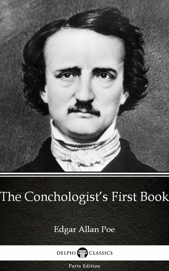 The Conchologist's First Book by Edgar Allan Poe - Delphi Classics (Illustrated) - cover