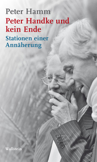 Peter Handke und kein Ende - Stationen einer Annäherung - cover
