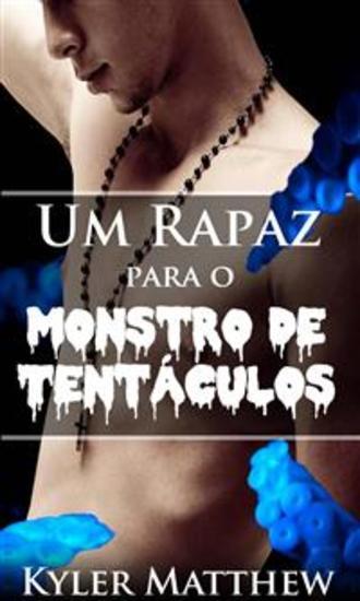 Um Rapaz Para O Monstro De Tentáculos - cover