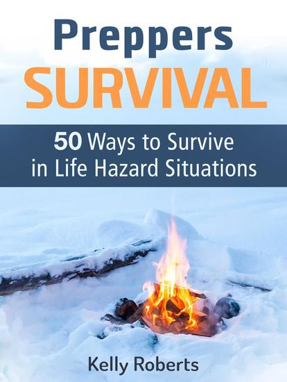 Preppers Survival: 50 Ways to Survive in Life Hazard Situations - cover