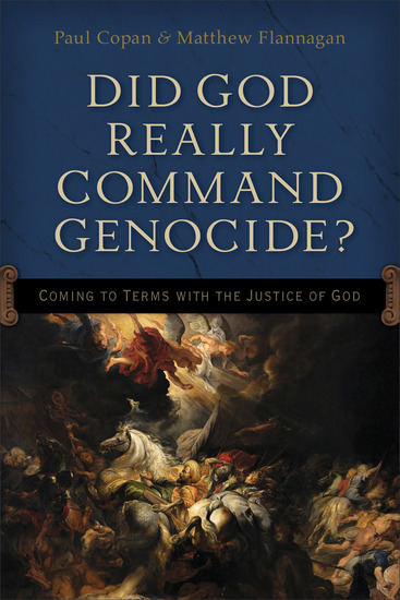 Did God Really Command Genocide? - Coming to Terms with the Justice of God - cover