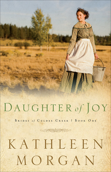 Daughter of Joy (Brides of Culdee Creek Book #1) - cover