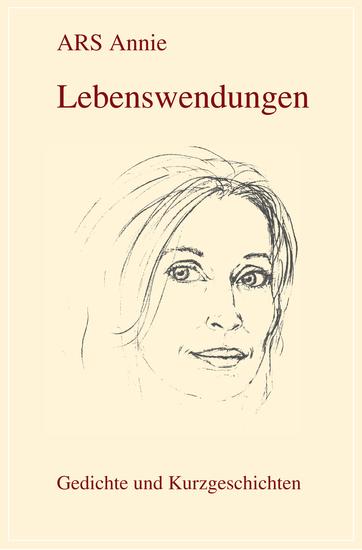 Lebenswendungen - Gedichte und Kurzgeschichten - cover
