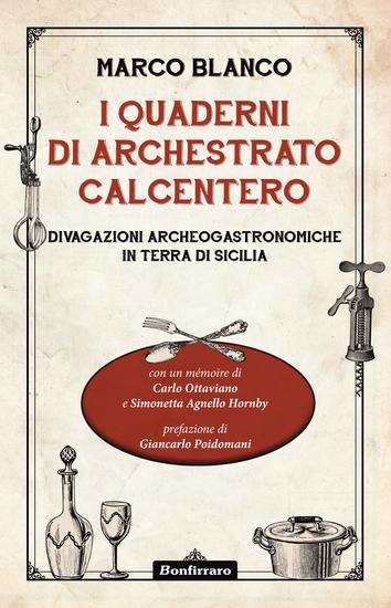 I quaderni di Archestrato Calcentero - Divagazioni Archeogastronomiche in terra di Sicilia - cover