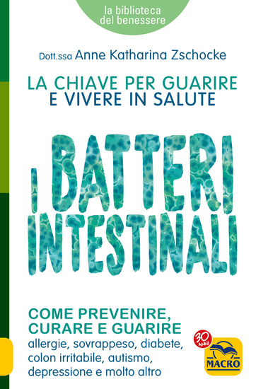 I Batteri Intestinali - La chiave per guarire e vivere in salute - cover