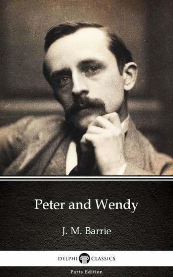 Peter and Wendy by J M Barrie - Delphi Classics (Illustrated) - cover