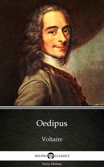 Oedipus by Voltaire - Delphi Classics (Illustrated) - cover