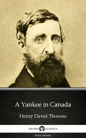 A Yankee in Canada by Henry David Thoreau - Delphi Classics (Illustrated) - cover
