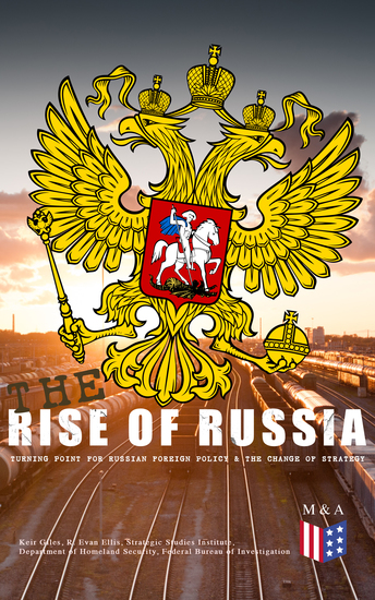 The Rise of Russia - The Turning Point for Russian Foreign Policy - Russia's Military Interventions in Ukraine and Syria Interference With the US Presidential Elections Engagement With Latin America & Interests in Sub-Saharan Africa - cover