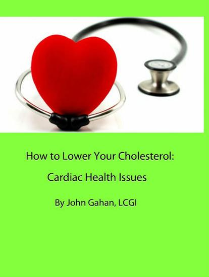 How to Lower Your Cholesterol: Cardiac Health Issues - cover