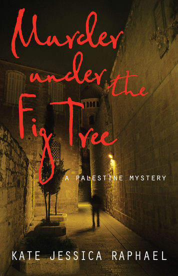 Murder Under the Fig Tree - A Palestine Mystery - cover