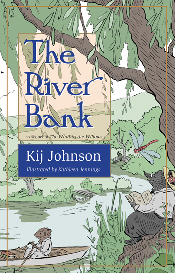 The River Bank - A sequel to Kenneth Grahame's The Wind in the Willows - cover