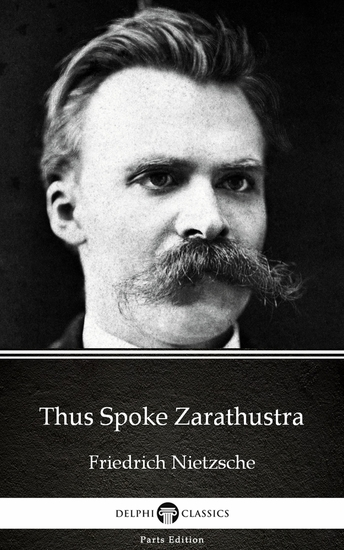 Thus Spoke Zarathustra by Friedrich Nietzsche - Delphi Classics (Illustrated) - cover