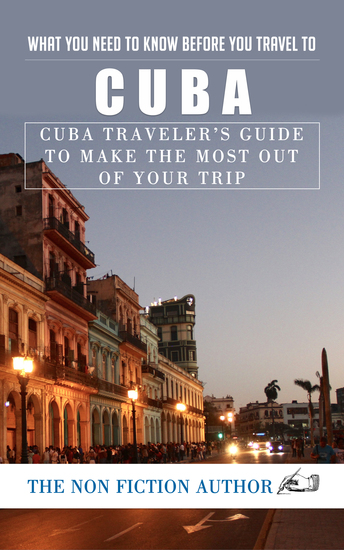 What You Need to Know Before You Travel to Cuba - Cuba Traveler's Guide to Make the Most Out of Your Trip - cover