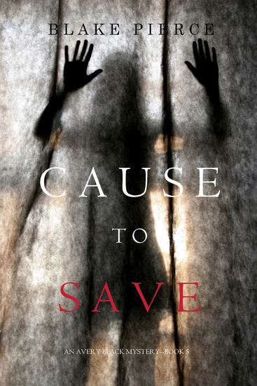 Cause to Save (An Avery Black Mystery—Book 5) - cover