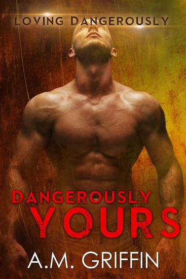 Dangerously Yours - Loving Dangerously - cover