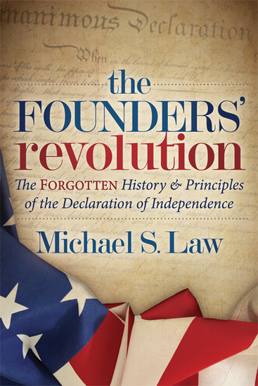 The Founders' Revolution - The Forgotten History and Principles of the Declaration of Independence - cover