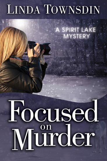 Focused on Murder - A Spirit Lake Mystery #1 - cover