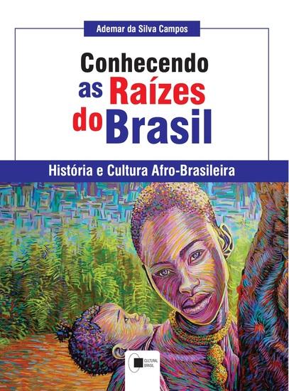 Conhecendo as raízes do Brasil: História e Cultura Afro-brasileira - cover