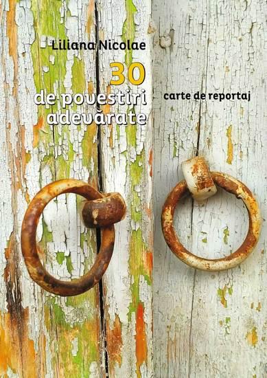 30 de povestiri adevarate Carte de reportaj - cover