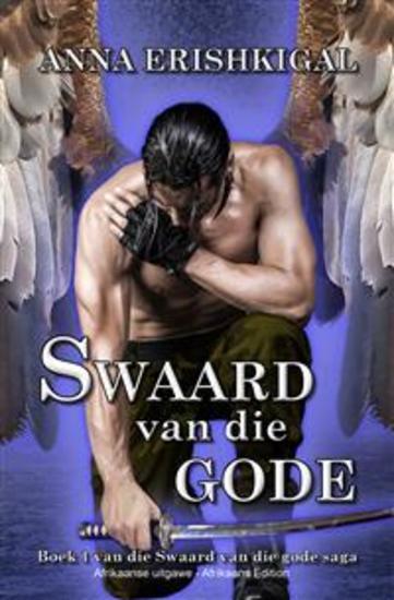 """Swaard van die gode (Afrikaanse uitgawe) (Afrikaans Edition) - Boek 1 van die """"Swaard van die Gode"""" saga - cover"""