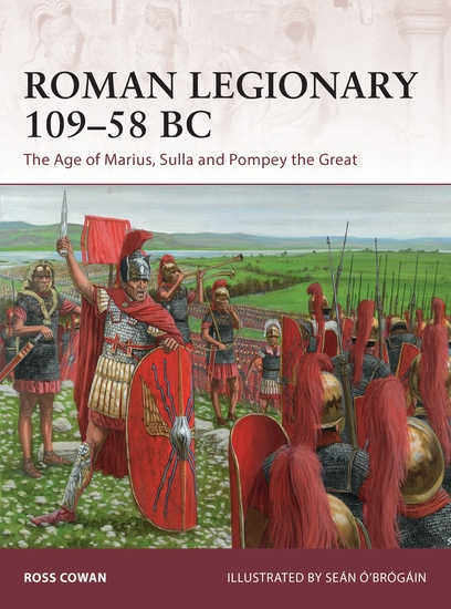 Roman Legionary 109–58 BC - The Age of Marius Sulla and Pompey the Great - cover