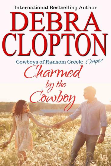 Cooper: Charmed by the Cowboy - Cowboys of Ransom Creek #3 - cover