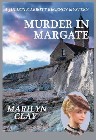 Murder in Margate - A Juliette Abbott Regency Mystery - cover