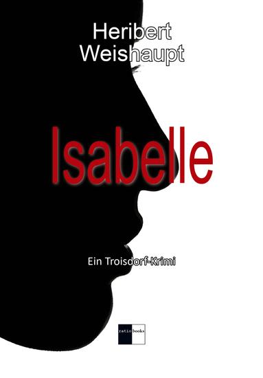 Isabelle - Ein Troisdorf-Krimi - cover