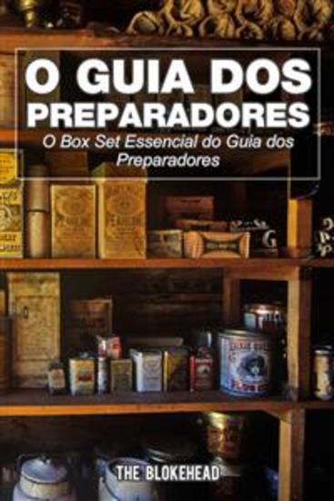 O Guia Dos Preparadores: O Box Set Essencial Do Guia Dos Preparadores - cover