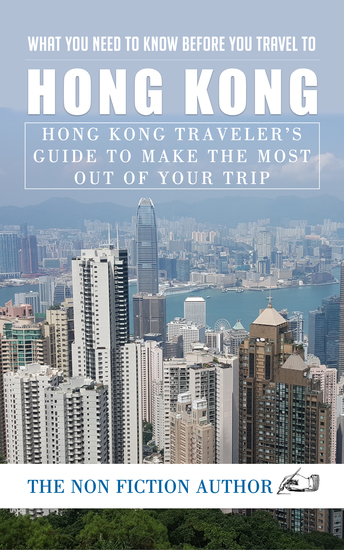 What You Need to Know Before You Travel to Hong Kong - Hong Kong Traveler's Guide to Make the Most Out of Your Trip - cover