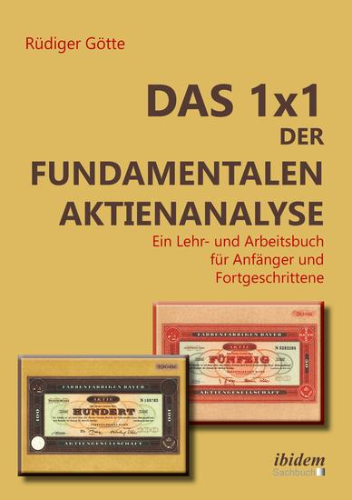 Das 1x1 der fundamentalen Aktienanalyse - Ein Lehr- und Arbeitsbuch für Anfänger und Fortgeschrittene - cover