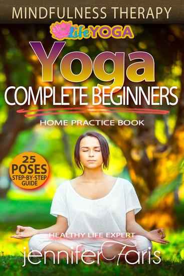 Yoga for Complete Beginners: Mindfulness Therapy - Life Yoga - cover