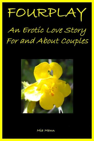 Fourplay: An Erotic Love Story For and About Couples - cover