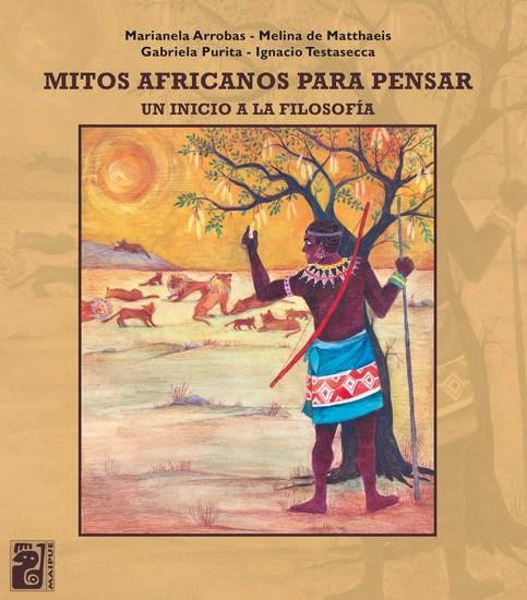 Mitos africanos para pensar - Un inicio a la filosofía - cover