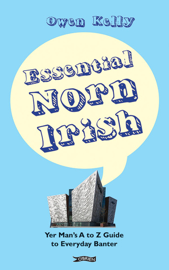 Essential Norn Irish - Yer Man's A to Z Guide to Everyday Banter - cover