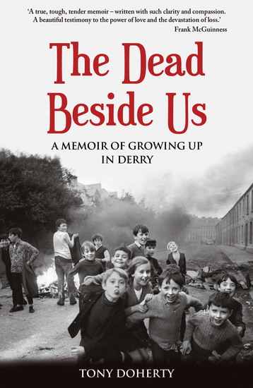 The Dead Beside Us - A Memoir of Growing up in Derry - cover