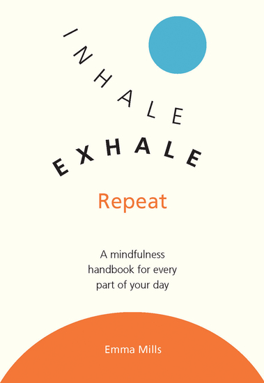 Inhale Exhale Repeat - A Meditation Handbook for Every Part of Your Day - cover